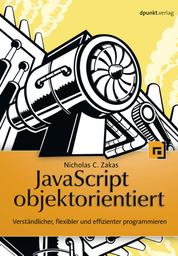 JavaScript objektorientiert - Verständlicher, flexibler und effizienter programmieren