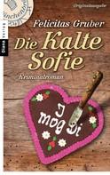 Felicitas Gruber: Die Kalte Sofie ★★★★