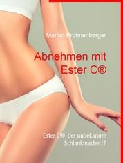Abnehmen mit Ester C® - Ester C®, der unbekannte Schlankmacher!?
