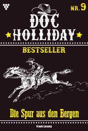 Doc Holliday Bestseller 9 – Western - Die Spur aus den Bergen