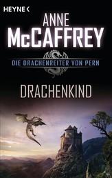 Drachenkind - Die Drachenreiter von Pern, Band 18 - Erzählungen