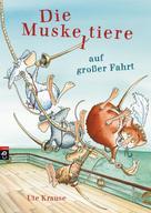 Ute Krause: Die Muskeltiere auf großer Fahrt ★★★★★