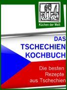 Konrad Renzinger: Das Tschechien Kochbuch - Die besten tschechischen Rezepte ★★★