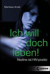 Ich will doch leben! - Nadine ist HIV-positiv