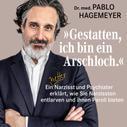 """Pablo Hagemeyer: """"Gestatten, ich bin ein Arschloch."""" ★★★★★"""
