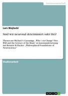 Lars Wojtecki: Sind wir neuronal determiniert oder frei?