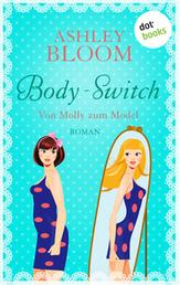 Body-Switch - Von Molly zum Model - Roman