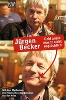 Jürgen Becker: Geld allein macht nicht unglücklich ★★★★