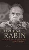 Itamar Rabinovich: Jitzchak Rabin ★★★★
