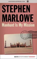 Stephen Marlowe: Manhunt Is My Mission