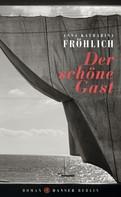 Anna Katharina Fröhlich: Der schöne Gast ★★