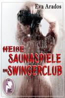 Eva Arados: Heiße Saunaspiele im Swingerclub ★★★★