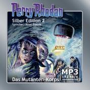 """Perry Rhodan Silber Edition 02: Das Mutanten-Korps - Remastered - Perry Rhodan-Zyklus """"Die Dritte Macht"""""""