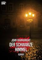 John Wainwright: DER SCHWARZE HIMMEL