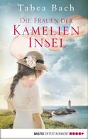 Tabea Bach: Die Frauen der Kamelien-Insel ★★★★★