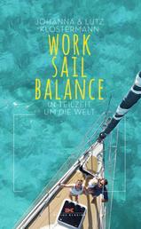 Work Sail Balance - In Teilzeit um die Welt