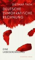 Dietmar Dath: Deutsche Demokratische Rechnung