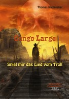 Thomas Niggenaber: Gungo Large - Spiel mir das Lied vom Troll ★★★★★