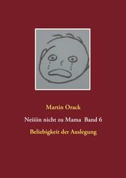 Beliebigkeit der Auslegung - Neiiiin nicht zu Mama Band 6