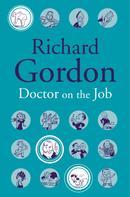 Richard Gordon: Doctor On The Job