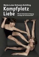 Marie-Luise Schwarz-Schilling: Kampfplatz Liebe