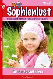 Sophienlust 249 – Familienroman - Sie ist so viel allein