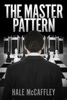 Hale McCaffley: The Master Pattern