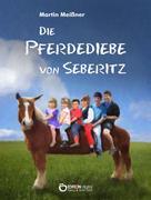 Martin Meißner: Die Pferdediebe von Seberitz