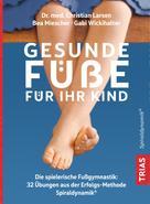 Christian Larsen: Gesunde Füße für Ihr Kind