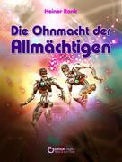 Heiner Rank: Die Ohnmacht der Allmächtigen ★★★★★