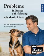 KOSMOS eBooklet: Probleme in Bezug auf Nahrung - Unerwünschtes Verhalten beim Hund - Auszug aus dem Hauptwerk: Problem gelöst! mit Martin Rütter