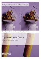 Franz Wegener: Zigarette? Nein Danke! Wege ins Nichtraucher-Leben
