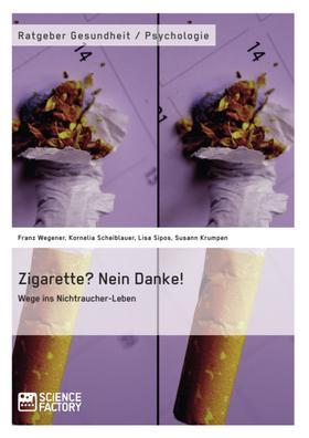 Zigarette? Nein Danke! Wege ins Nichtraucher-Leben