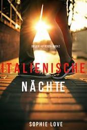 Italienische Nächte (Die Liebe auf Reisen – Band 2)