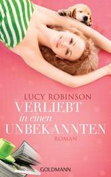 Verliebt in einen Unbekannten - Roman