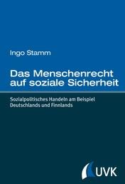 Das Menschenrecht auf soziale Sicherheit - Sozialpolitisches Handeln am Beispiel Deutschlands und Finnlands