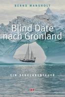 Bernd Mansholt: Blind Date nach Grönland ★★★★