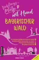 Daniela Skalla: Lieblingsplätze mit Hund Bayerischer Wald