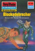 Kurt Mahr: Perry Rhodan 1433: Blockadebrecher ★★★★
