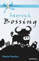 Paula Paulus: Bayrisch Bossing