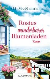 Rosies wunderbarer Blumenladen - Roman