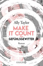 Make it count - Gefühlsgewitter - Roman