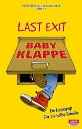 Last Exit Babyklappe - Ein Lesespaß für die halbe Familie