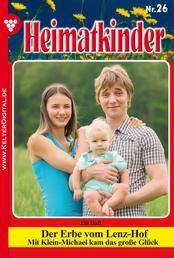 Heimatkinder 26 – Heimatroman - Der Erbe vom Lenz-Hof