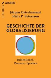Geschichte der Globalisierung - Dimensionen, Prozesse, Epochen