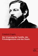 Friedrich Engels: Der Ursprung der Familie, des Privateigentums und des Staats