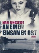 Mari Jungstedt: An einem einsamen Ort ★★★★