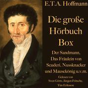 E. T. A. Hoffmann: Die große Hörbuch Box - Der Sandmann, Das Fräulein von Scuderi, Nussknacker und Mausekönig u.v.m.