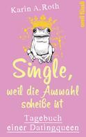 Karin Anja Roth: Single, weil die Auswahl scheiße ist ★★★