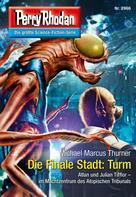 Michael Marcus Thurner: Perry Rhodan 2866: Die Finale Stadt: Turm ★★★★